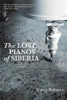 Lost Pianos of Siberia (Hardback)