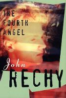 The Fourth Angel - Rechy, John (Paperback)