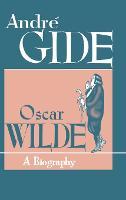 Oscar Wilde: A Biography (Hardback)