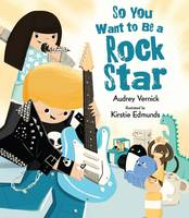So You Want to Be a Rock Star (Hardback)