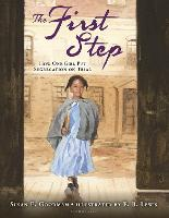 The First Step: How One Girl Put Segregation on Trial (Hardback)