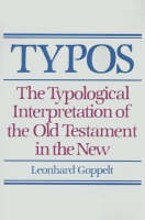 Typos: The Typological Interpretation of the Old Testament in the New (Paperback)
