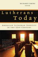 Lutherans Today: American Lutheran Identity in the Twenty-First Century (Paperback)