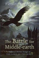 "The Battle for Middle-Earth: Tolkien's Divine Design in ""the Lord of the Rings"" (Paperback)"