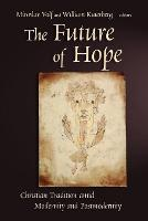 The Future of Hope: Christian Tradition Amid Modernity and Postmodernity (Paperback)