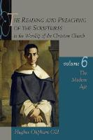 The Reading and Preaching of the Scriptures in the Worship of the Church: Modern Age (1789-1989) v. 6