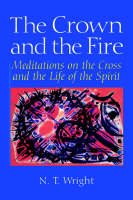 The Crown and the Fire: Meditations on the Cross and the Life of the Spirit (Paperback)