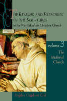 Reading and Preaching of the Scriptures in the Worship of the Christian Church: The Medieval Church v.3