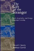 The Gift of the Stranger: Faith, Hospitality and Foreign Language Learning (Paperback)