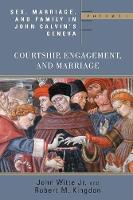 Sex Marriage and Family Life John Calvin's Geneva (Paperback)