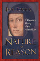 Nature as Reason: A Thomistic Theory of the Natural Law (Paperback)
