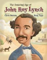 The Amazing Age of John Roy Lynch (Hardback)