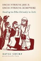 Encountering Jesus, Encountering Scripture: Reading the Bible Critically in Faith (Paperback)
