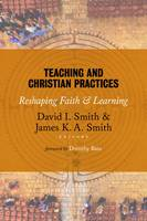Teaching and Christian Practices: Reshaping Faith and Learning (Paperback)