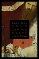 God's Saving Grace: A Pauline Theology (Paperback)