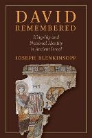 David Remembered: Kingship and National Identity in Ancient Israel (Paperback)