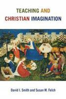 Teaching and Christian Imagination (Paperback)