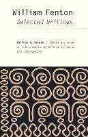 William Fenton: Selected Writings - The Iroquoians and Their World (Paperback)
