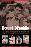 Beyond DiMaggio: Italian Americans in Baseball (Hardback)