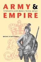 Army and Empire: British Soldiers on the American Frontier, 1758-1775 - Studies in War, Society, and the Military (Paperback)