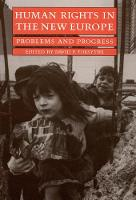 Human Rights in the New Europe: Problems and Progress (Hardback)