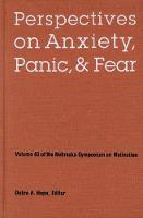 Nebraska Symposium on Motivation, 1995, Volume 43: Perspectives on Anxiety, Panic, and Fear - Nebraska Symposium on Motivation (Hardback)
