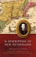 A Description of New Netherland - The Iroquoians and Their World (Paperback)