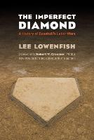The Imperfect Diamond: A History of Baseball's Labor Wars (Paperback)