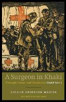 A Surgeon in Khaki: Through France and Flanders in World War I (Paperback)