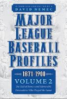 Major League Baseball Profiles, 1871-1900, Volume 2: The Hall of Famers and Memorable Personalities Who Shaped the Game (Paperback)
