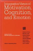 Nebraska Symposium on Motivation, 1993, Volume 41: Integrative Views of Motivation, Cognition, and Emotion - Nebraska Symposium on Motivation (Hardback)