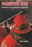 Forever Red: Confessions of a Cornhusker Football Fan (Hardback)