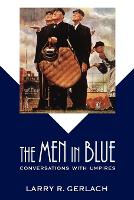 The Men in Blue: Conversations with Umpires (Paperback)