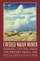 Covered Wagon Women, Volume 2: Diaries and Letters from the Western Trails, 1850 (Paperback)