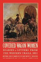 Covered Wagon Women, Volume 3: Diaries and Letters from the Western Trails, 1851 (Paperback)