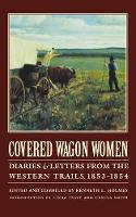 Covered Wagon Women, Volume 6: Diaries and Letters from the Western Trails, 1853-1854 (Paperback)