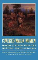 Covered Wagon Women, Volume 7: Diaries and Letters from the Western Trails, 1854-1860 (Paperback)