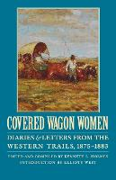 Covered Wagon Women, Volume 10: Diaries and Letters from the Western Trails, 1875-1883 (Paperback)