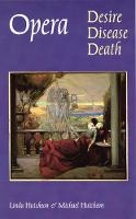 Opera: Desire, Disease, Death - Texts and Contexts (Paperback)