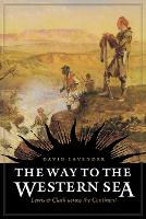 The Way to the Western Sea: Lewis and Clark across the Continent (Paperback)