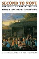 Second to None: A Documentary History of American Women. Volume 1, From the Sixteenth Century to 1865 (Paperback)