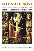 Second to None: A Documentary History of American Women. Volume 2, From 1865 to the Present (Paperback)
