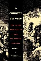 A Country Between: The Upper Ohio Valley and Its Peoples, 1724-1774 (Paperback)