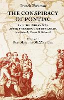 The Conspiracy of Pontiac and the Indian War after the Conquest of Canada, Volume 1: To the Massacre at Michillimackinac (Paperback)