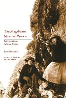 The Magnificent Mountain Women: Adventures in the Colorado Rockies (Paperback)