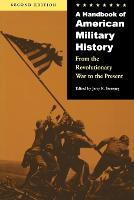 A Handbook of American Military History: From the Revolutionary War to the Present (Paperback)