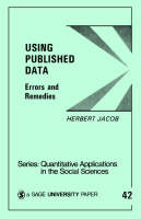 Using Published Data: Errors and Remedies - Quantitative Applications in the Social Sciences (Paperback)