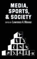 Media, Sports, and Society (Paperback)