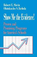 Show Me the Evidence!: Proven and Promising Programs for America's Schools (Paperback)