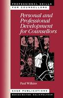 Personal and Professional Development for Counsellors - Professional Skills for Counsellors Series (Hardback)